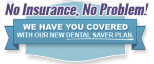 no dental insurance - no problem